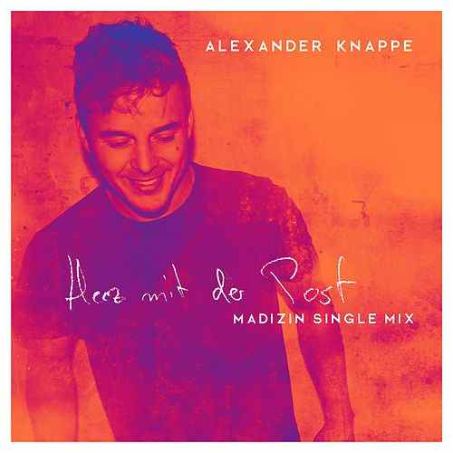 Alexander Knappe_Herz mit der Post (Madizin Single Mix)_Produced by MADIZIN